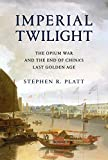 「Imperial Twilight: The Opium War and the End of China's Last Golden Age」のサムネイル画像