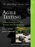 Agile Testing: A Practical Guide for Testers and Agile Teams (Addison Wesley Signature Series)