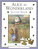Alice in Wonderland Jigsaw Book (Alice in Wonderland)