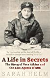 「A Life In Secrets: Vera Atkins and the Lost Agents of SOE」のサムネイル画像