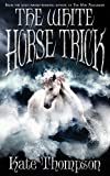 The White Horse Trick (New Policeman Trilogy)