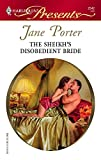 The Sheikh's Disobedient Bride (Harlequin Presents)