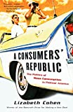 「A Consumers' Republic: The Politics of Mass Consumption in Postwar America」のサムネイル画像