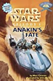 Star Wars Episode I: Anakin's Fate : A Step 4 Book (Step Into Reading. Step 4 Book.)
