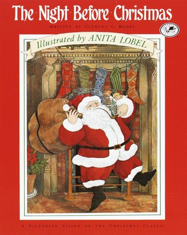 The Night Before Christmas: A Victorian Vision of the Christmas Classic Clement Clarke Moore (著),<br />Anita Lobel (イラスト)