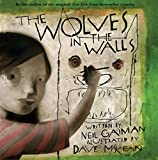 The Wolves in the Walls (New York Times Best Illustrated Books (Awards))