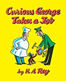 Curious George Takes a Job (Curious George - Level 1)