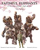 「Faithful Elephants: A True Story of Animals, People, and War」のサムネイル画像