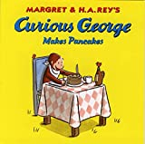 Curious George Makes Pancakes (Curious George - Level 1)