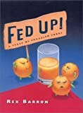 Fed Up!: A Feast of Frazzled Foods