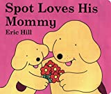 「Spot Loves His Mommy」のサムネイル画像
