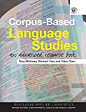 Corpus Based Language Studies: An Advanced Resource Book (Routledge Applied Linguistics)