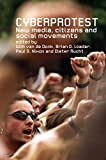 Cyberprotest: New Media, Citizens and Social Movements