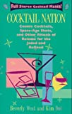 Cocktail Nation : Cosmic Cocktails, Space Age Shots, and Other Rituals of Release for the Jaded and Refined