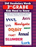 240 Vocabulary Words Kids Need to Know Grade 3: 24 Ready-to-reproduce Packets That Make Vocabulary Building Fun & Effective Grade 3by Gail Tuchman, Lisa Trumbauerby Kama Einhorn, Kathryn McKeonby Anne Schreiber, Gail Tuchman, Kathryn Mckoen