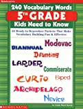 240 Vocabulary Words Kids Need to Know: 24 Ready-to-reproduce Packets That Make Vocabulary Building Fun & Effective Grade 5by Anne Zeman, Kate Kelly
