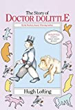 The Story of Dr. Dolittle: Being the History of His Peculiar LIfe at Home and Astonishing Adventures in Foreign Parts (Yearling Book)