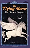 The Flying Horse: The Story of Pegasus 523語