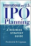 International and US IPO Planning: A Business Strategy Guide