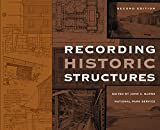 Recording Historic Structuresby Charles George Ramsey, Harold Reeve Sleeperby Stephen L. Kass, Judith M. Labelle, David A. Hansell