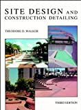 Site Design and Construction Detailingby Osamu A. Wakita, Richard M. Lindeby Osamu A. Wakita, Richard M. Linde