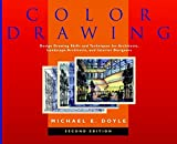 Color Drawing: Design Drawing Skills and Techniques for Architects, Landscape Architects, and Interior Designersby William M. Peña, Steven A. Parshall