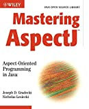 Mastering AspectJ: Aspect-Oriented Programming in Java (Java Open Source Library)