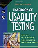 Handbook of Usability Testing: How to Plan, Design, and Conduct Effective Tests (Wiley Technical Communications Library)