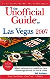 The Unofficial Guide to Las Vegas, 2007 (Unofficial Guide to Las Vegas)