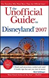 The Unofficial Guide to Disneyland, 2007 (Unofficial Guide to Disneyland)