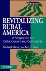 Revitalizing Rural America: A Perspective on Collaboration and Communityby Nabeel Hamdi, Reinhard Goethertby Michael Murray, Larry Dunn