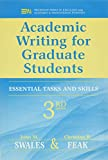 Academic Writing for Graduate Students: Essential Tasks and Skills (Michigan Series in English for Academic & Professional Purposes)by John M. Swales, Christine B. Freak