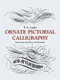「Ornate Pictorial Calligraphy: Instructions and Over 150 Examples (Lettering, Calligraphy, Typography...」のサムネイル画像