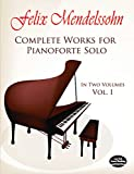 Complete Works for Pianoforte Solo, Vol. I (Dover Music for Piano)by Ludwig van Beethoven, Felix Mendelssohn, Peter Ilyitch Tchaikovsky