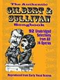 The Authentic Gilbert & Sullivan Songbook (Dover Vocal Scores)by W. S. Gilbert, A. S. Sullivan