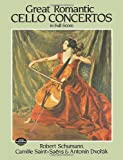 Schumann: Great Romantic Cello Concertos in Full Scoreby Robert Schumann, Camille Saint-Saëns, Antonin Dvorák