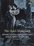 Tchaikovsky: Romeo and Juliet Overture and Capriccio Italien in Full Scoreby Ludwig van Beethoven, Felix Mendelssohn, Peter Ilyitch Tchaikovskyby Peter Ilyitch Tchaikovsky, Music Scores