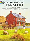 Old-Fashioned Farm Life Coloring Book: Nineteenth-Century Activities on the Firestone Farm at Greenfield Village