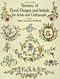 「Treasury of Floral Designs and Initials for Artists and Craftspeople (Dover Pictorial Archive)」のサムネイル画像