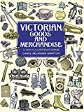 「Victorian Goods and Merchandise: 2,300 Illustrations (Dover Pictorial Archive)」のサムネイル画像