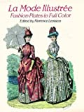 Elegant French Fashions of the Late Ninteenth Century: 103 Costumes from La Mode Illustree, 1886