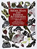 「Shoes, Hats and Fashion Accessories: A Pictorial Archive, 1850-1940 (Dover Pictorial Archive)」のサムネイル画像
