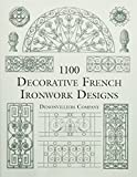 「1100 Decorative French Ironwork Designs (Dover Pictorial Archive)」のサムネイル画像