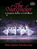 Tchaikovsky: The Nutcracker: Complete Ballet In Full Score