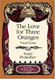 The Love for Three Oranges Vocal Score (Dover Vocal Scores)by Sergei Prokofiev, Music Scores