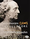 Symphonies Nos. 3, 4 and 5 in Full Score (Dover Music Scores)by Ludwig van Beethoven, Felix Mendelssohn, Peter Ilyitch Tchaikovsky