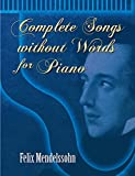 Complete Songs without Words for Piano (Dover Music for Piano)by Ludwig van Beethoven, Felix Mendelssohn, Peter Ilyitch Tchaikovsky