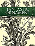「Fantastic Ornament, Series Two: 118 Designs and Motifs (Dover Pictorial Archive)」のサムネイル画像