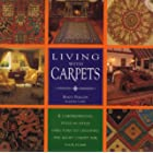 Living with Carpets: A Comprehensive Style-by-style Directory to Choosing the Right Carpet for Your Home