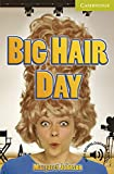 「Big Hair Day Starter/Beginner (Cambridge English Readers)」のサムネイル画像